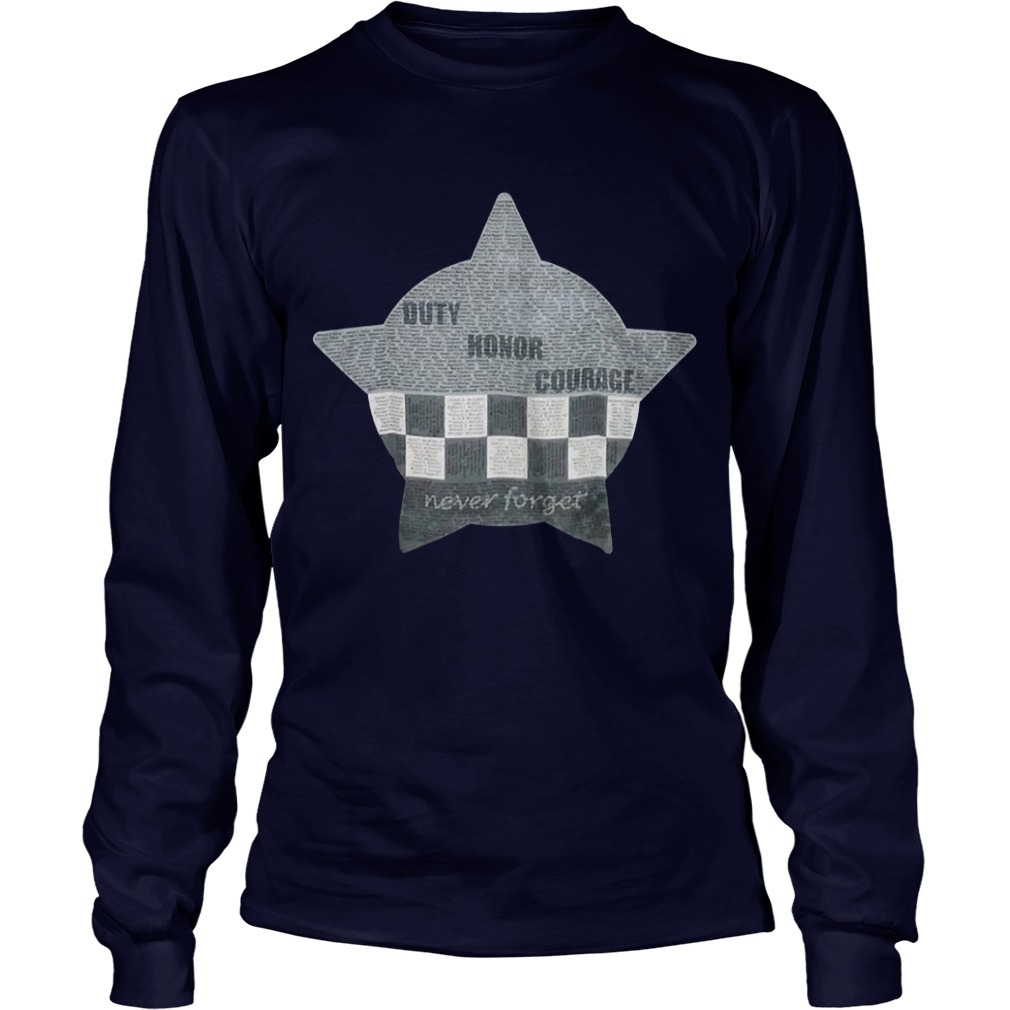 CPD Memorial Duty Honor Courage Never Forget Longsleeve Tee