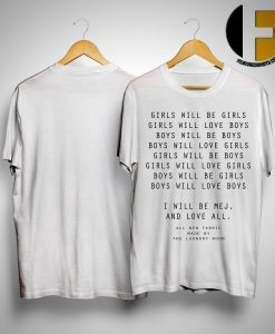Demi Burnett Girls Will Be Girls Girls Will Love Boys I Will Be Me And Love All Shirt