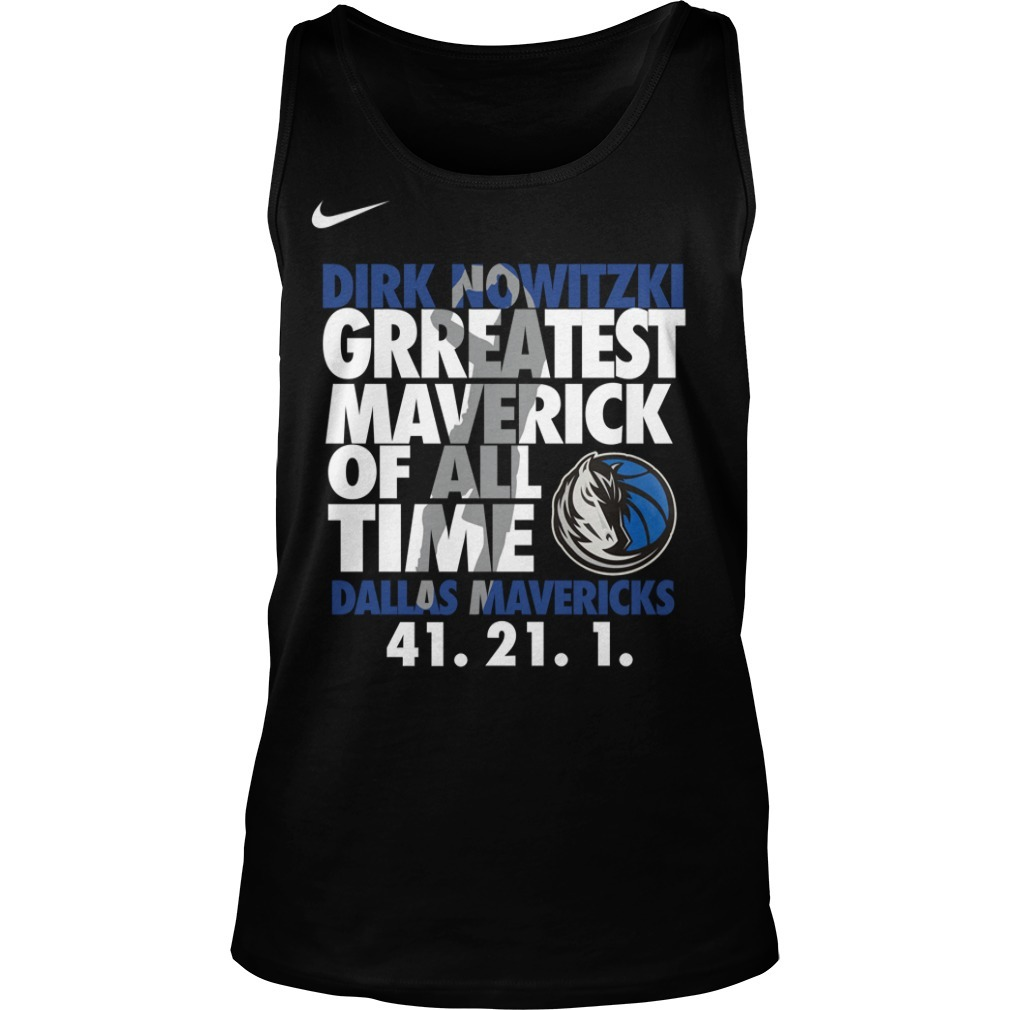 Dirk Nowitzki Greatest Maverick Of All Time Dallas Mavericks 41.21.1 Tank Top