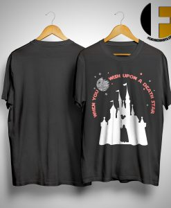 Disney When You Wish Upon A Death Star Shirt
