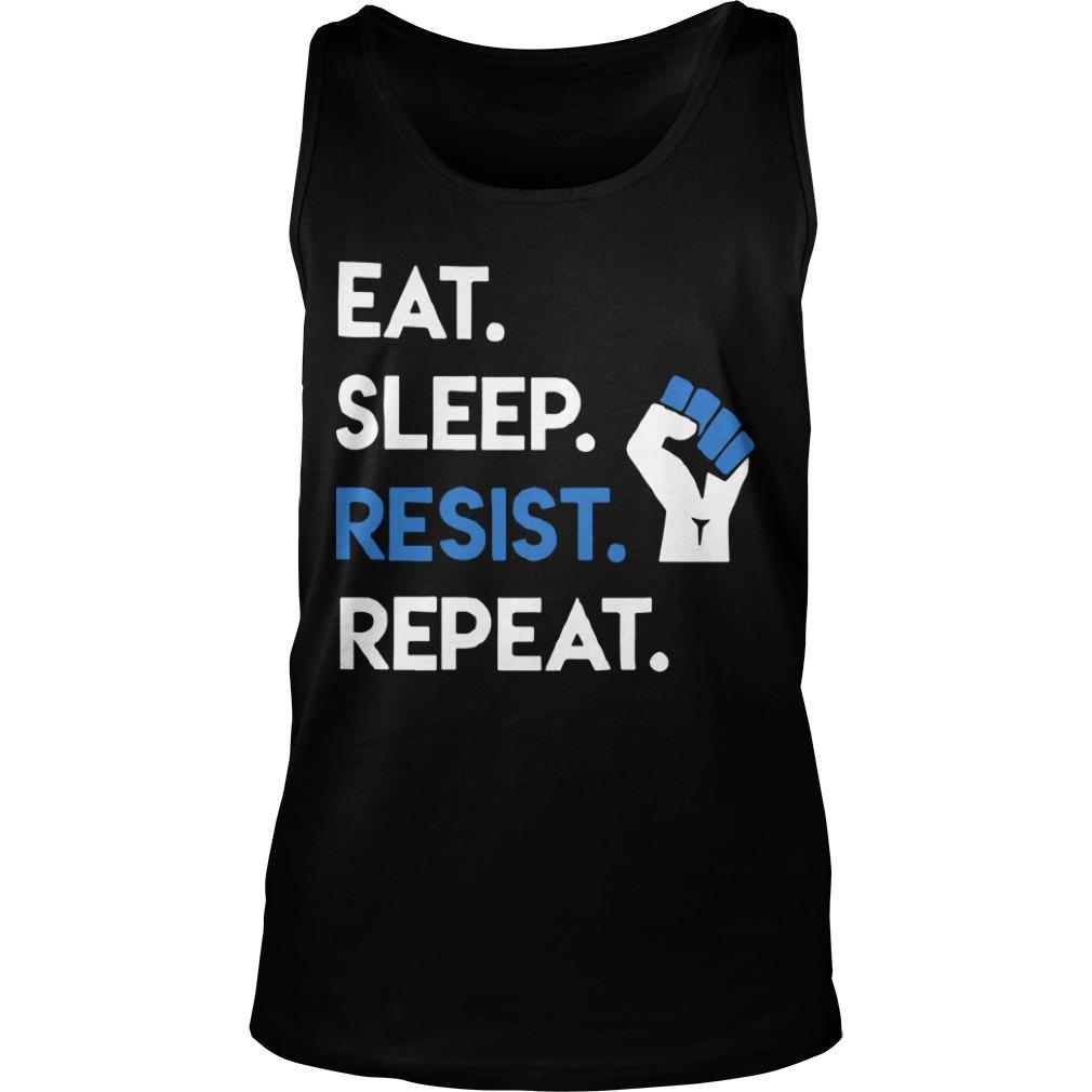 Eat Sleep Resist Repeat Tank Top