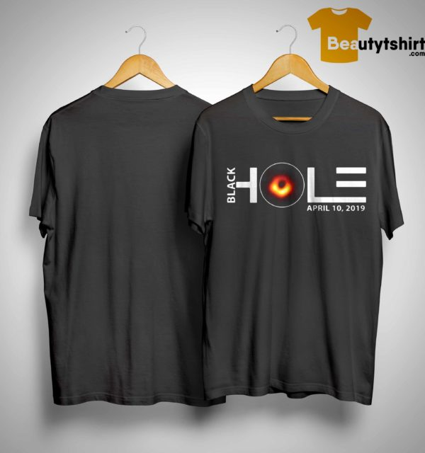 Eht Black Hole April 10 2019 Shirt
