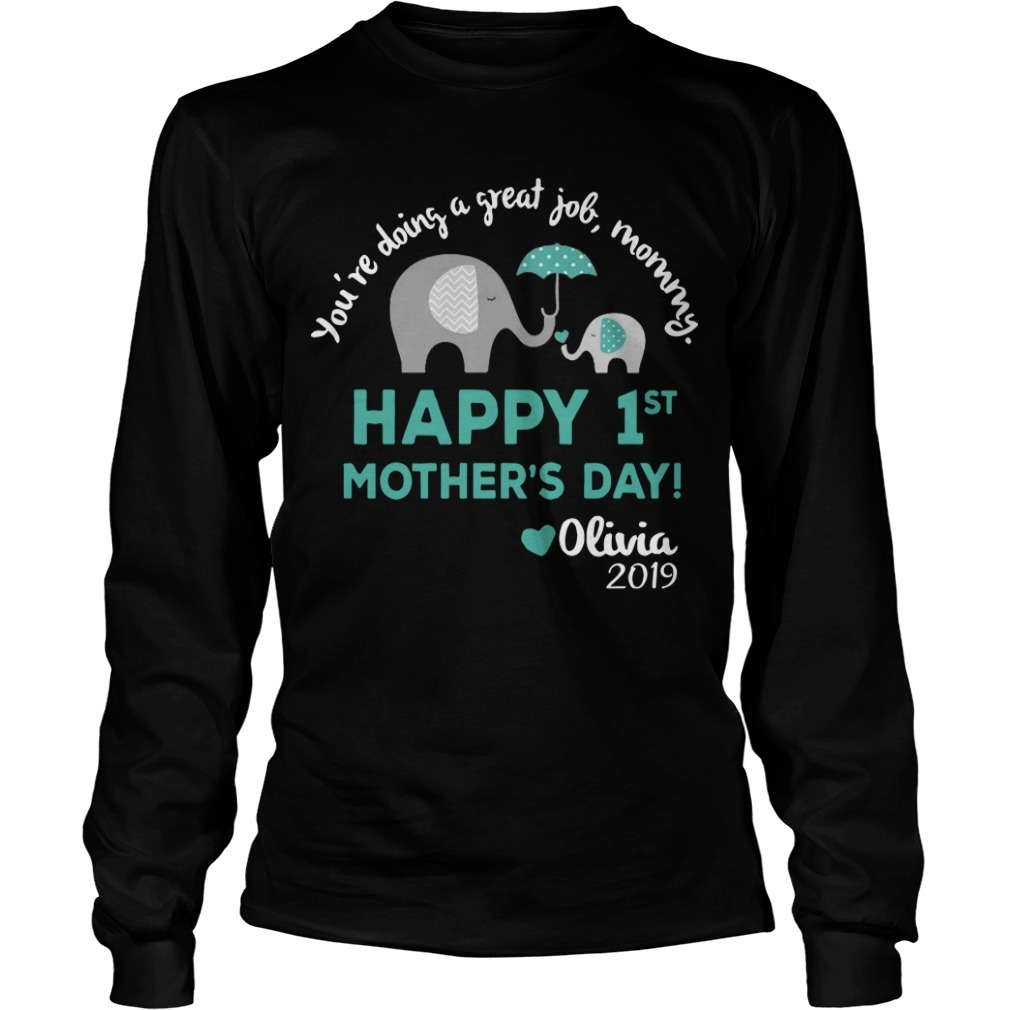Elephant You're Doing A Great Job Mommy Happy 1st Mother's Day Longsleeve Tee