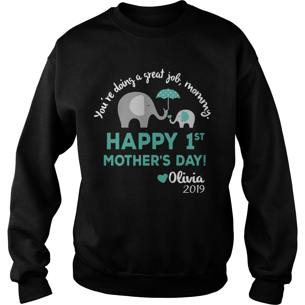 Elephant You're Doing A Great Job Mommy Happy 1st Mother's Day Sweater