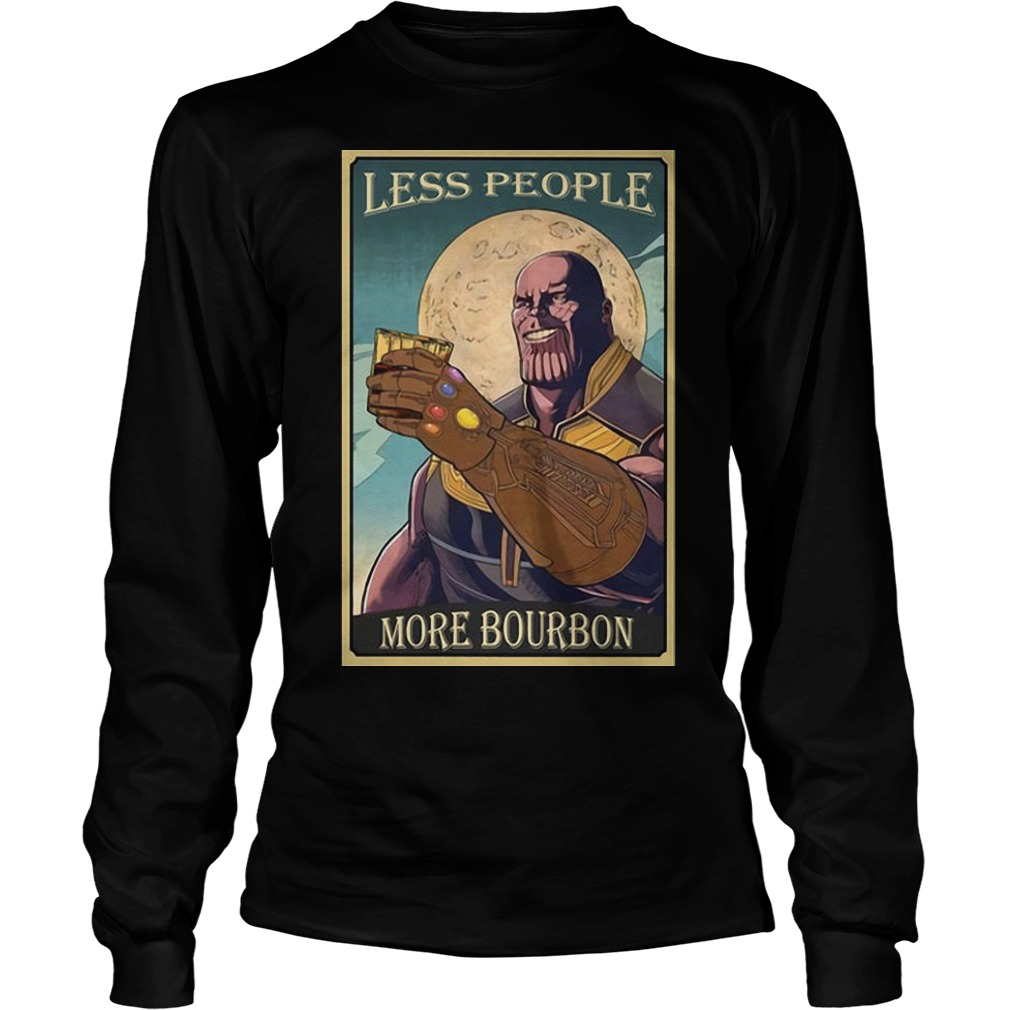 Endgame Thanos Less People More Bourbon Longsleeve Tee