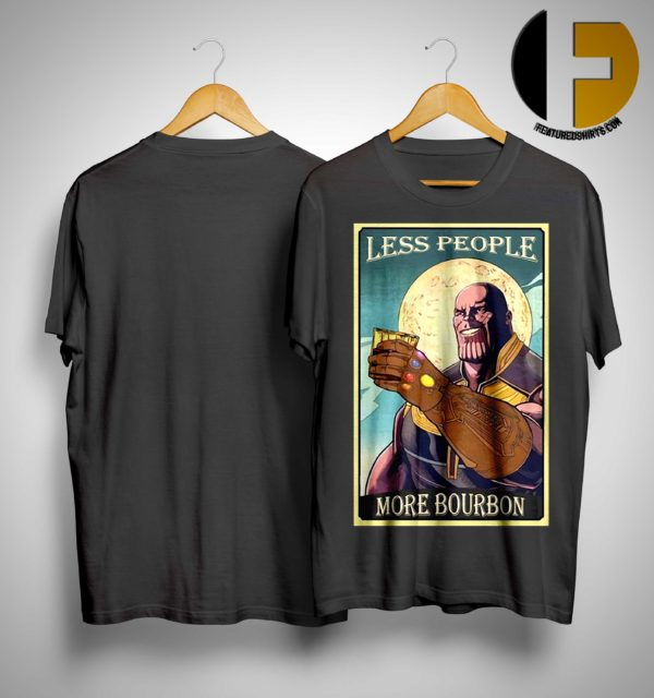 Endgame Thanos Less People More Bourbon Shirt