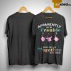 Flamingo Apperently We're Trouble When We Are Together Shirt