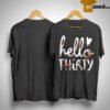 Floral Hello Thirty Shirt