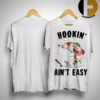 Floral Hookin Ain't Easy Shirt