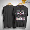 Floral The Best Kind Of Mom Raises A Nurse Shirt