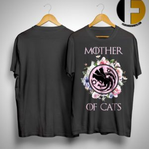Flower Game Of Thrones Mother Of Cats Shirt
