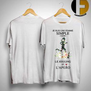 Flower Je Suis Une Femme Simple J'aime Le Jogging Et L'apéro Shirt
