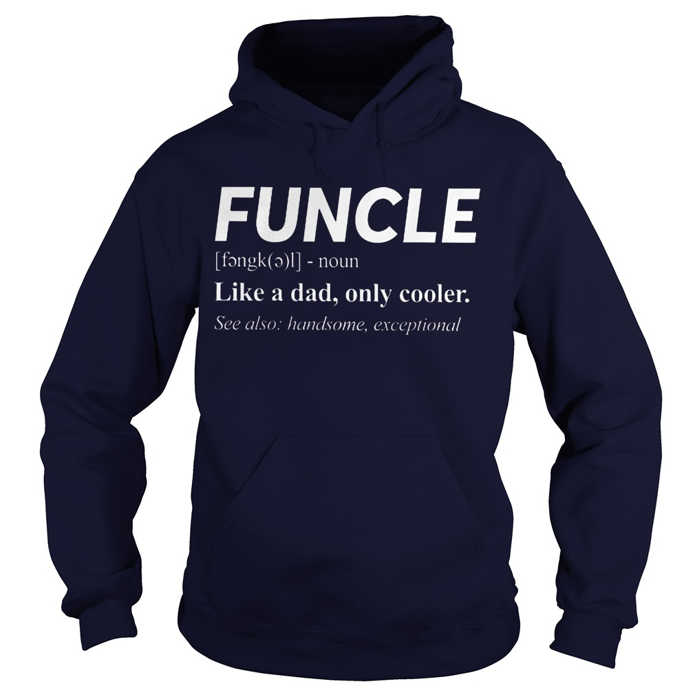 Funcle Noun Like A Dad Only Cooler Hoodie