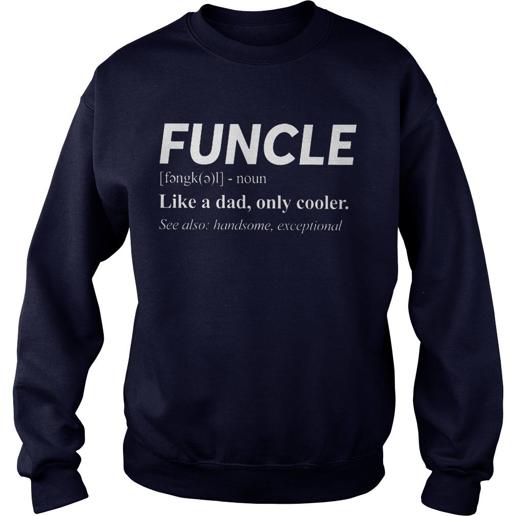 Funcle Noun Like A Dad Only Cooler Sweater