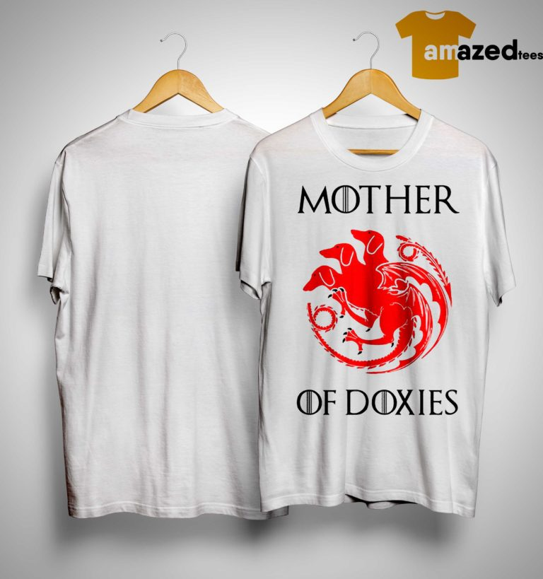 Game Of Thrones Mother Of Doxies Shirt