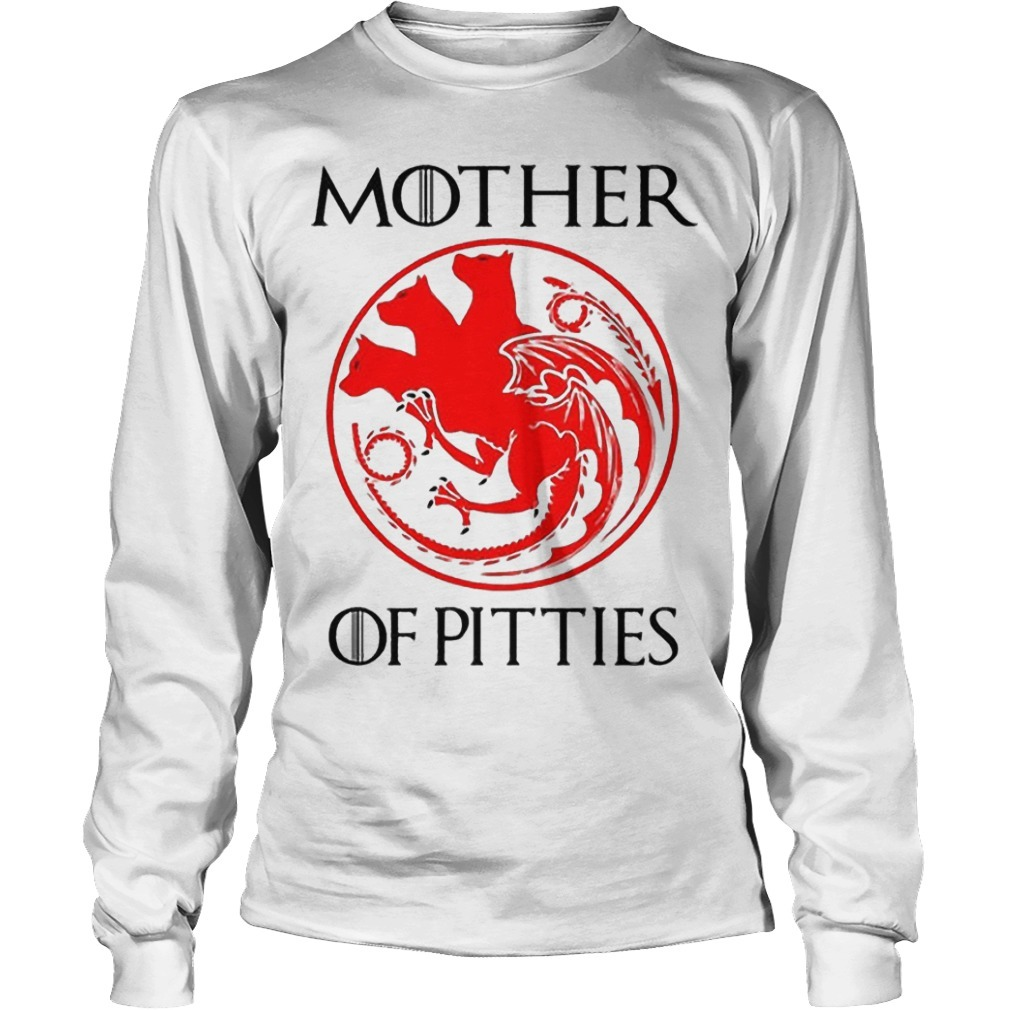Game Of Thrones Mother Of Pitties Longsleeve Tee