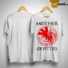 Game Of Thrones Mother Of Pitties Shirt