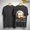 Game Of Thrones Tormund GOT Milk Shirt