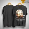 Game Of Thrones Tormund Giantsbane The Big Woman Still Here Shirt