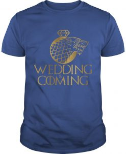 Game Of Thrones Wedding Is Coming Shirt