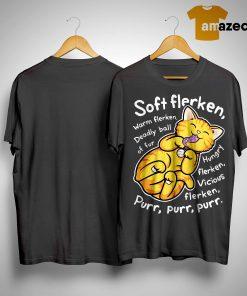 Goose Cat Soft Flerken Warm Flerken Deadly Ball Of Fur Hungry Flerken Vicious Purr Shirt