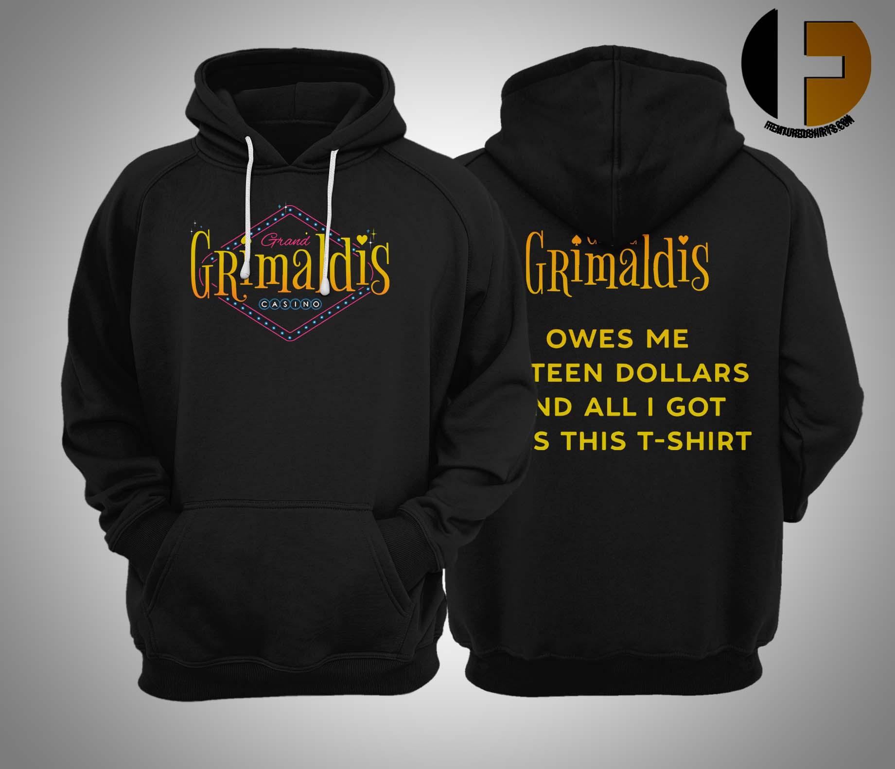 Greg Grimaldis Owes Me Fifteen Dollars Hoodie