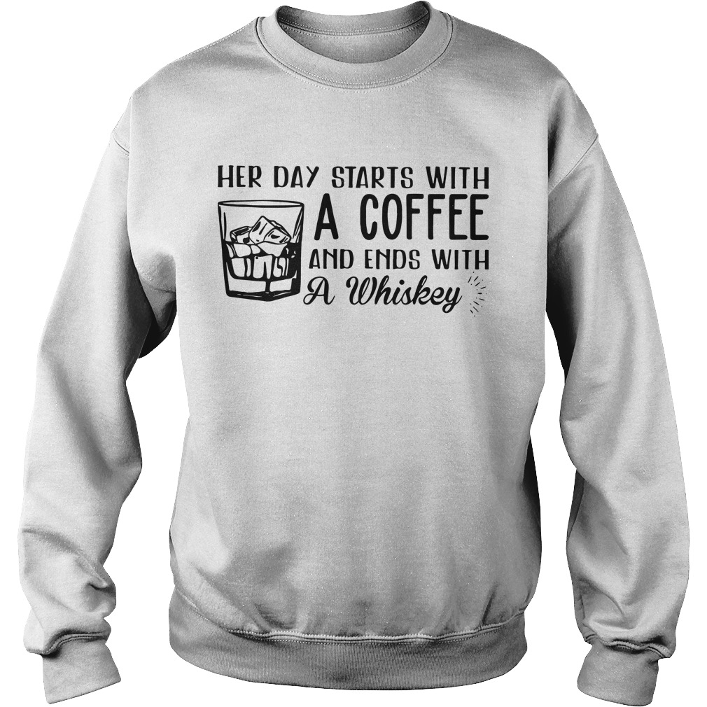 Her Day Starts With A Coffee And Ends With A Whiskey Sweater