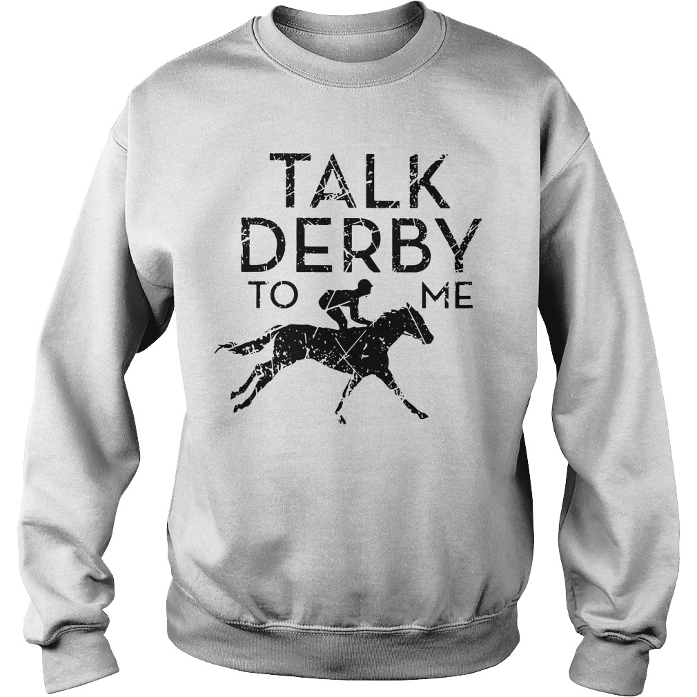Horse Racing Talk Derby To Me Sweater