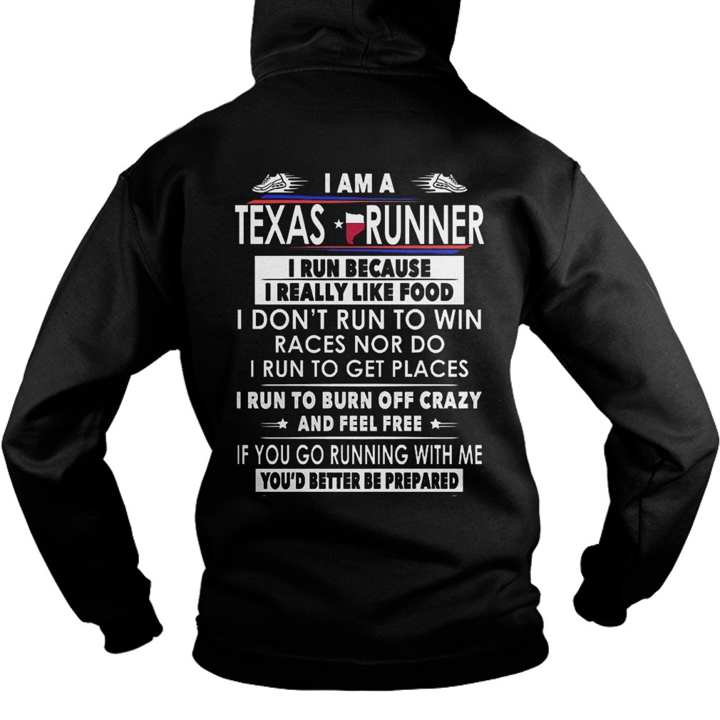 I Am A Texas Runner I Run Because I Really Like Food Hoodie