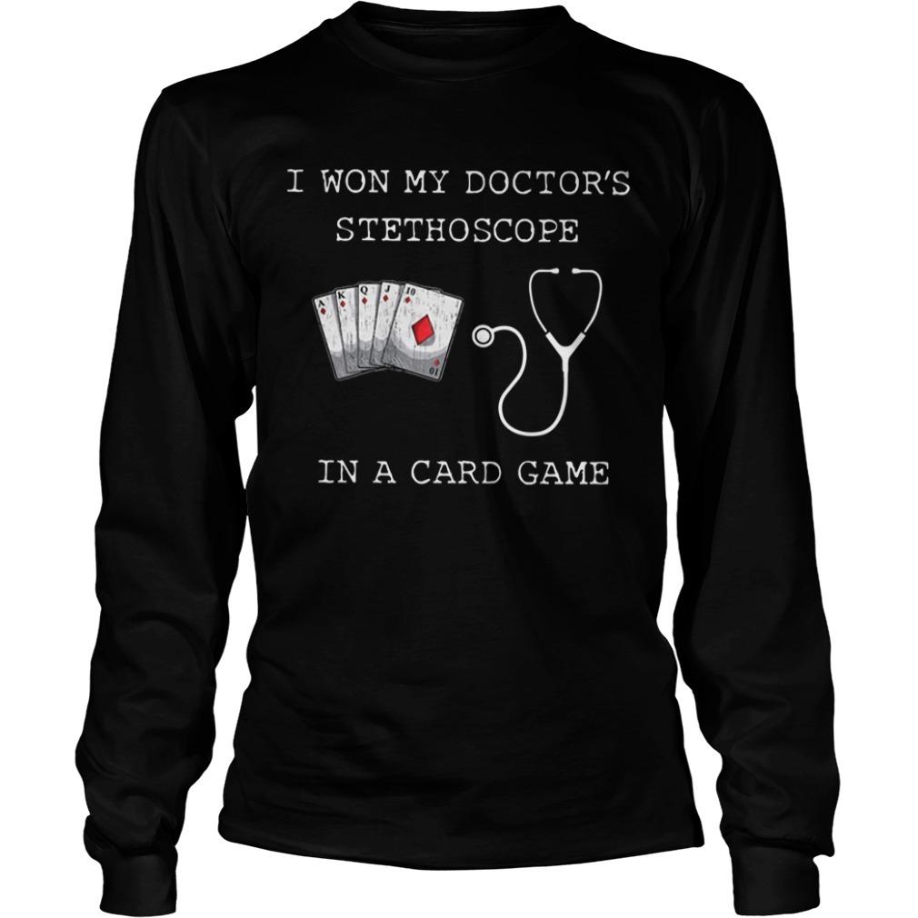 I Won My Doctors Stethoscope In A Card Name Longsleeve Tee