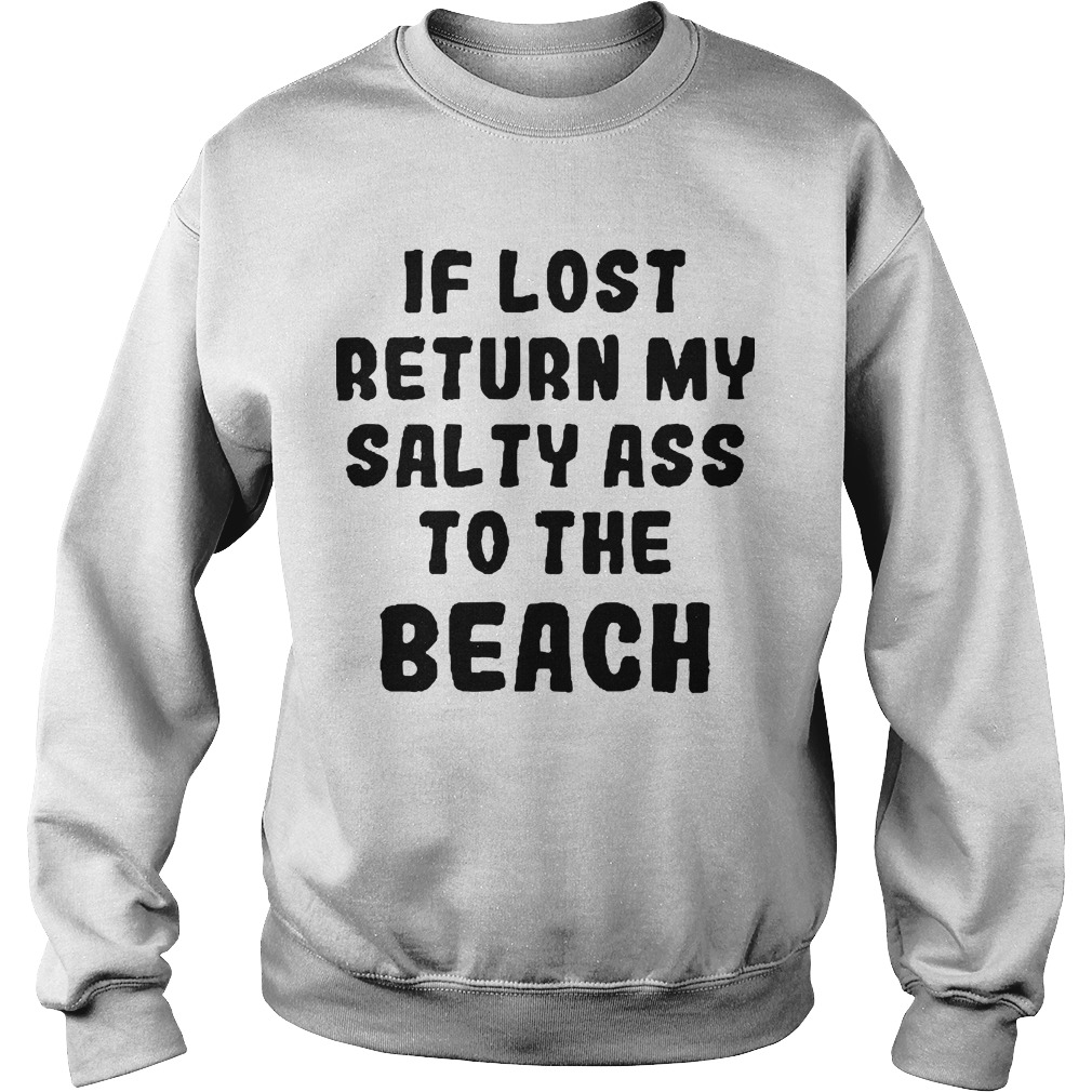 If Lost Return My Salty Ass To The Beach Sweater