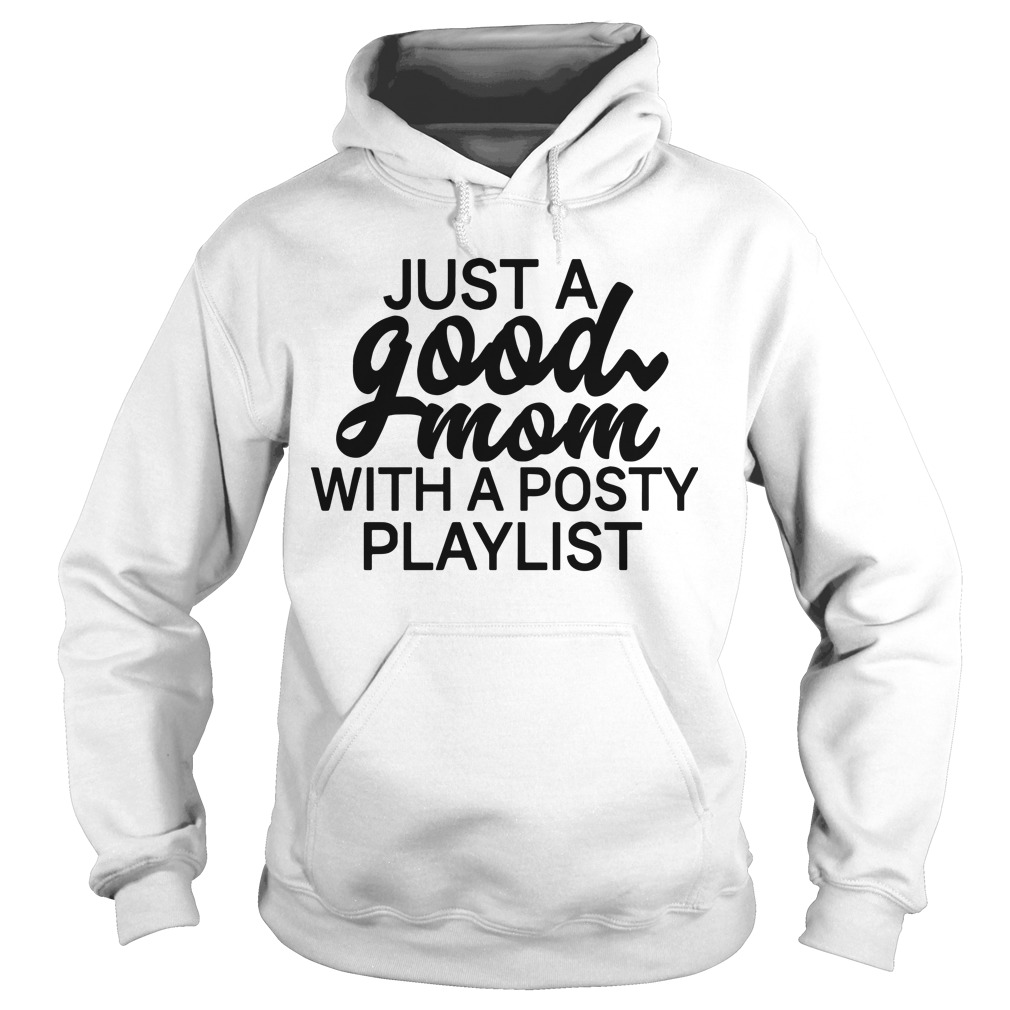 Just A Good Mom With A Posty Playlist Hoodie