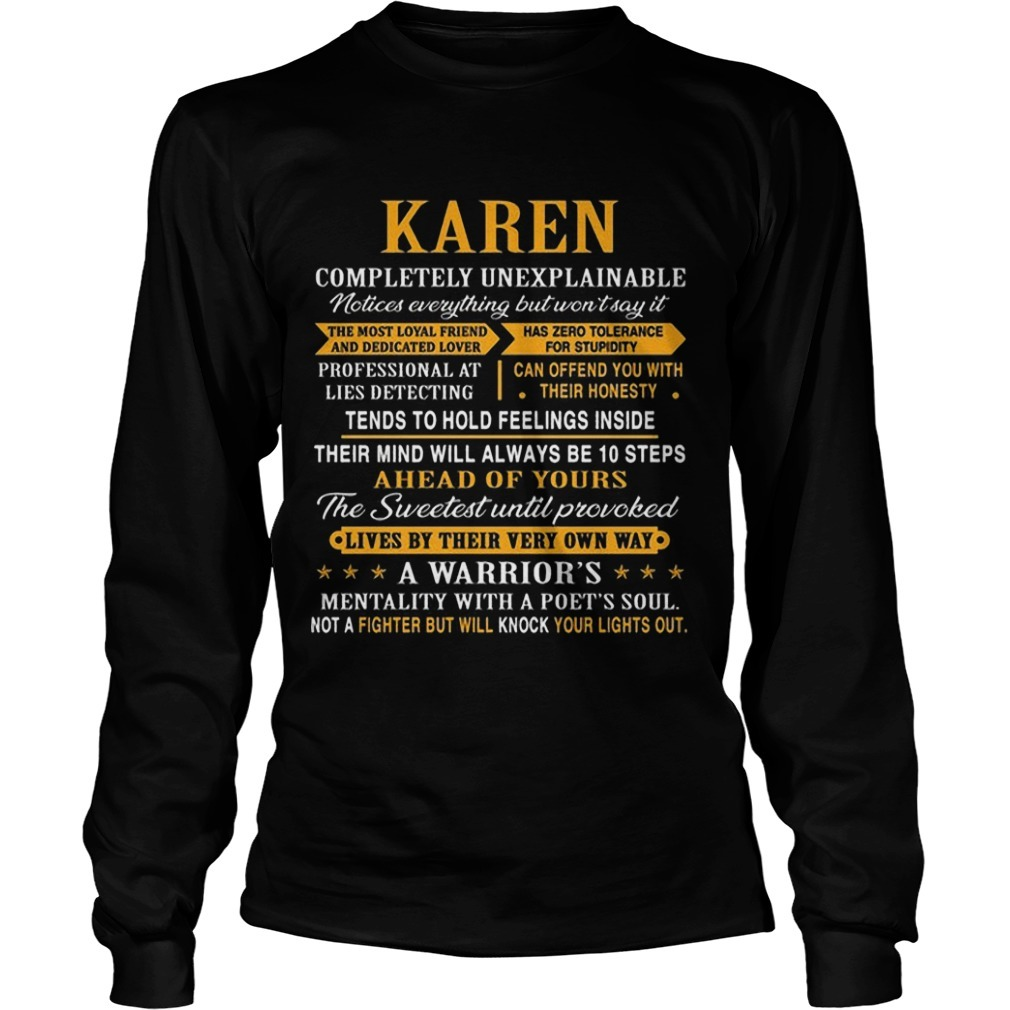 Karen Completely Unexplainable Notices Everything But Won't Say It Longsleeve Tee
