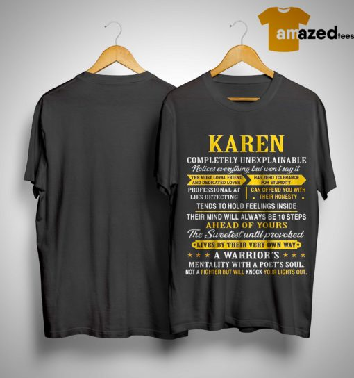 Karen Completely Unexplainable Notices Everything But Won't Say It Shirt