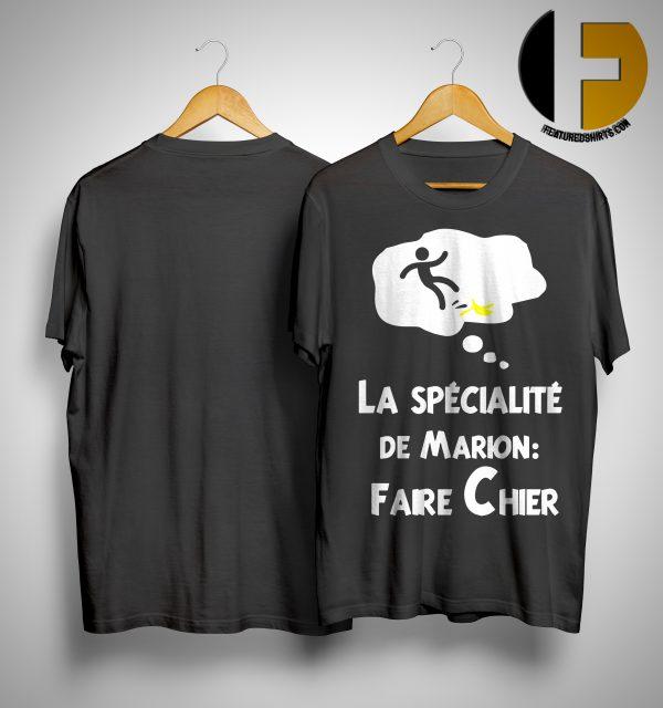 La Spécialité De Marion Faire Chier Shirt