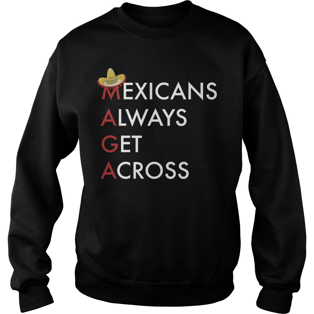 Mexicans Always Get Across Sweater