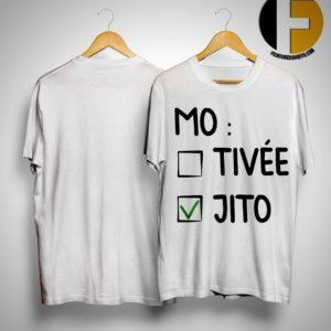 Mo Tivée Jito Shirt