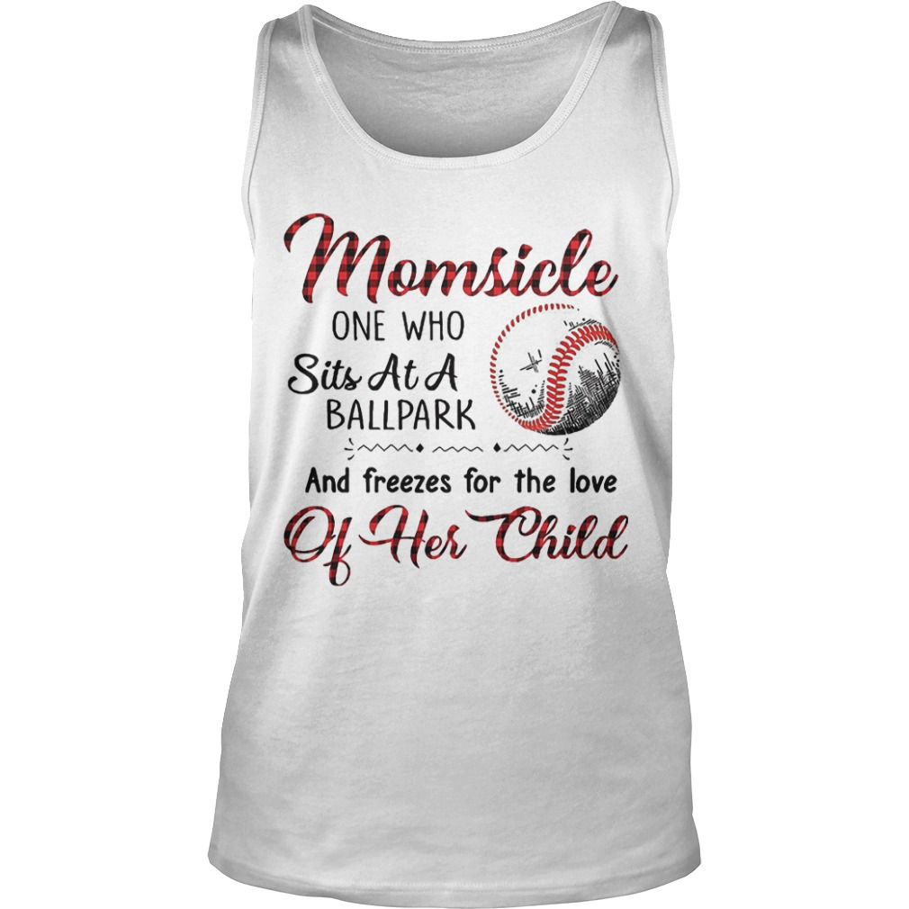 Momsicle One Who Sits At A Ball Park And Freezes For The Love Of Her Child Tank Top