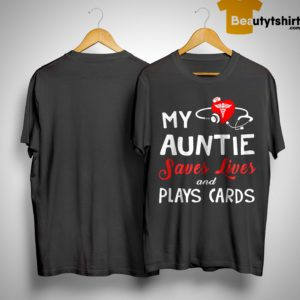 My Autine Saves Lives And Plays Cards Shirt