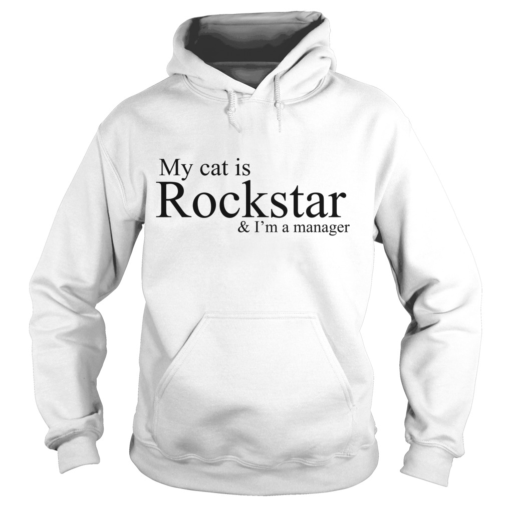 My Cat Is Rockstar & I'm A Manager Hoodie