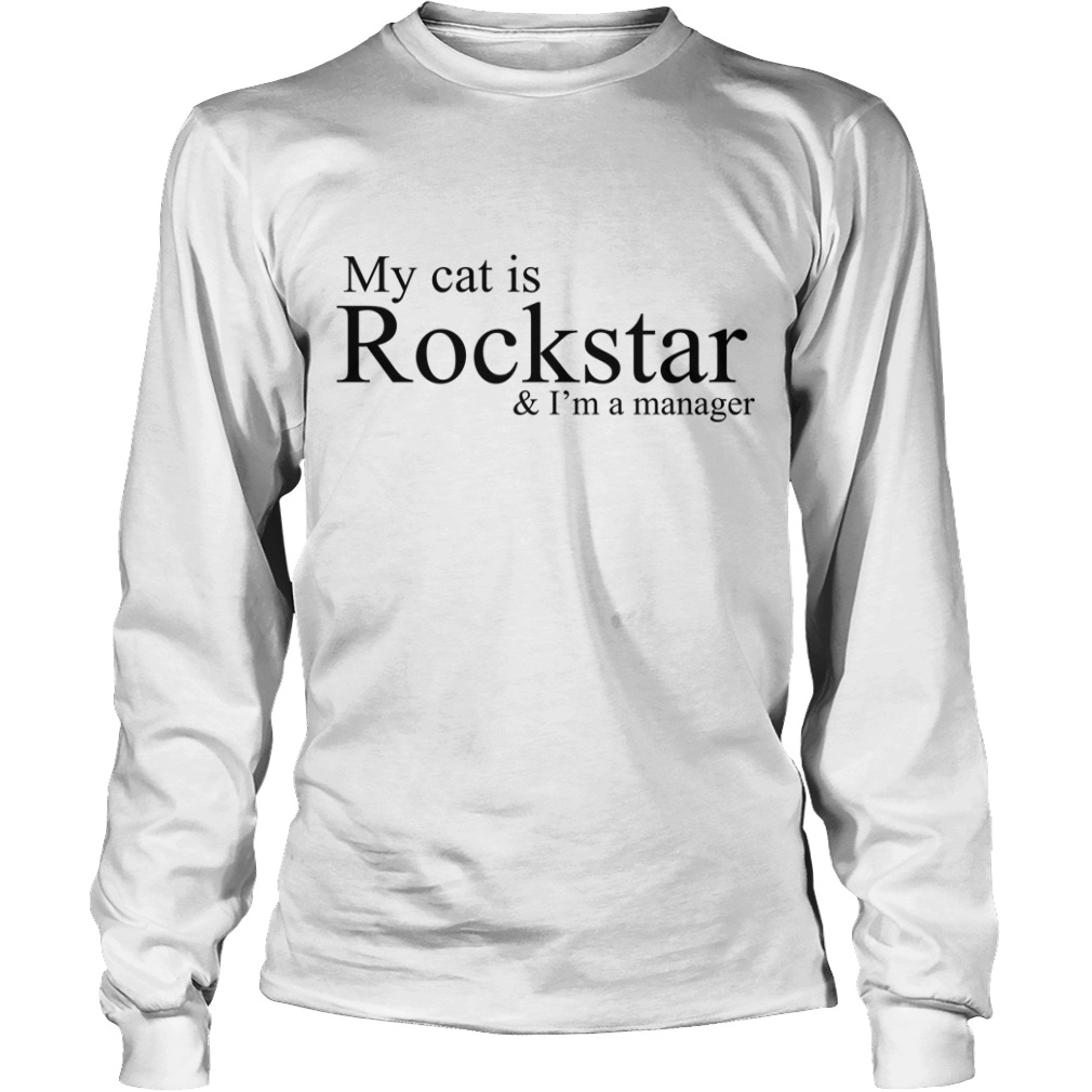 My Cat Is Rockstar & I'm A Manager Longsleeve Tee