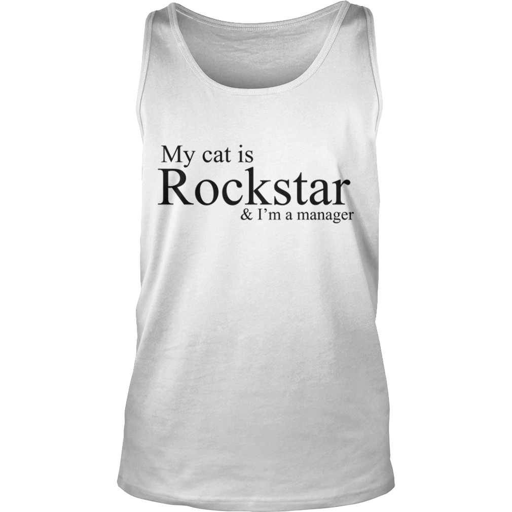 My Cat Is Rockstar & I'm A Manager Tank Top