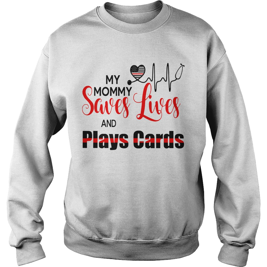 My Mommy Saves Lives And Plays Cards Sweater