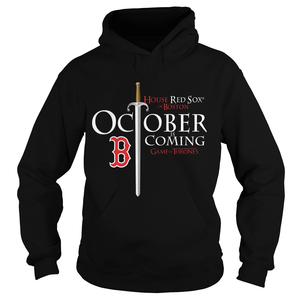 October Is Coming Red Sox Game Of Thrones Hoodie