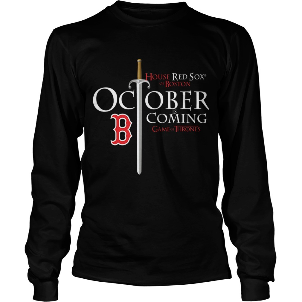 October Is Coming Red Sox Game Of Thrones Longsleeve Tee