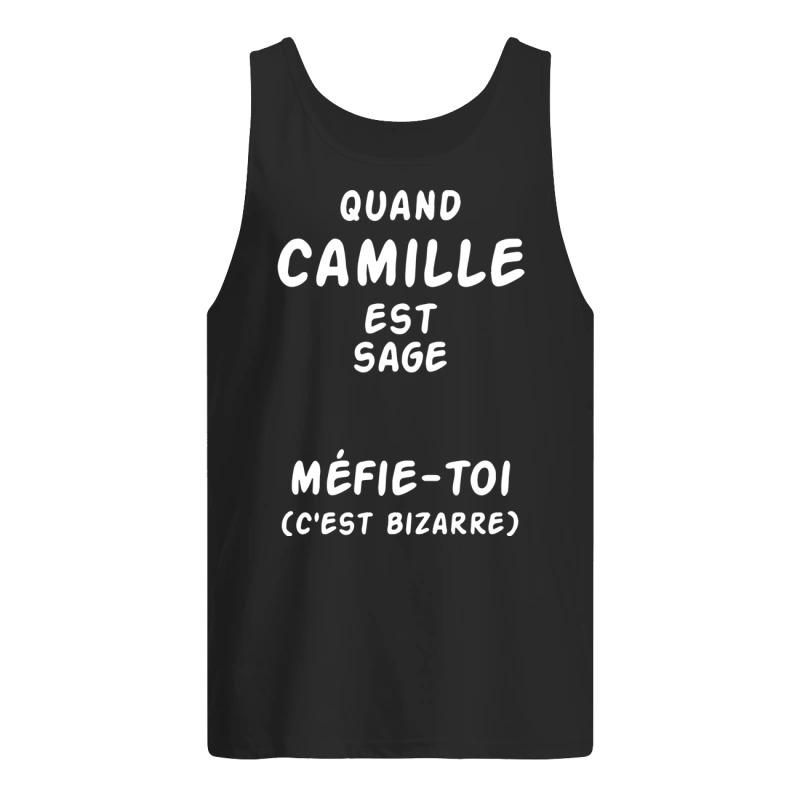 Quand Camille Est Sage Méfie-toi C'est Bizarre Tank Top