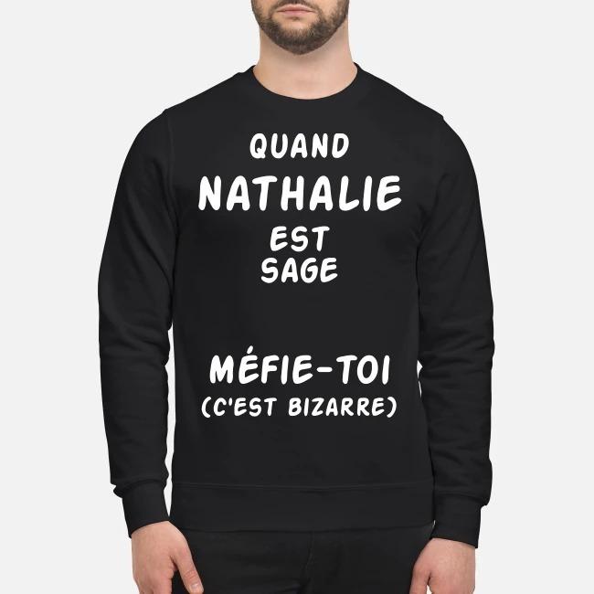 Quand Nathalie Est Sage Méfie-toi C'est Bizarre Sweater