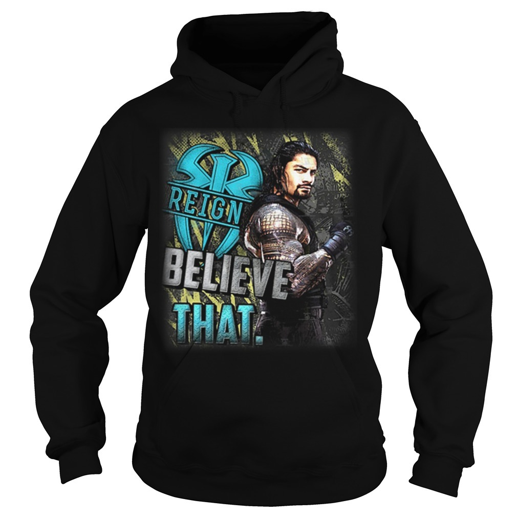 Roman Reigns Believe That Cancer Hoodie