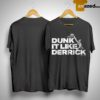 San Antonio Spurs Dunk It Like Derrick Shirt