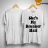 She's My Drunker Half Shirt